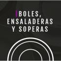 BOLES, ENSALADERAS Y SOPERAS