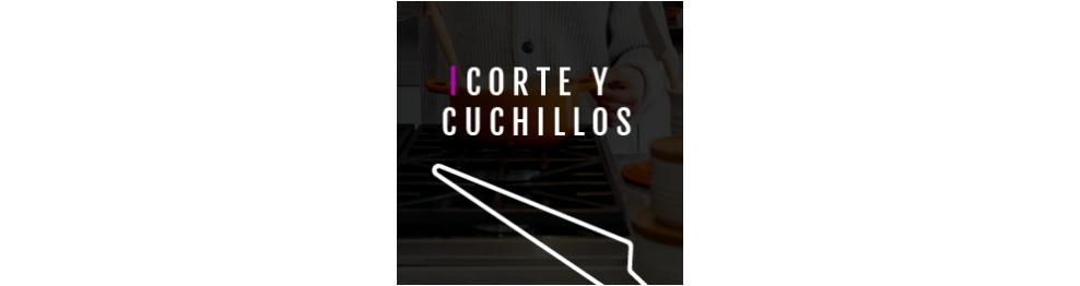 CORTE Y CUCHILLOS