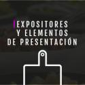 EXPOSITORES Y ELEMENTOS DE PRESENTACIÓN